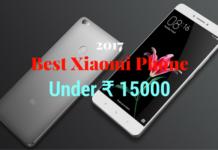 Best xiaomi phone under 15000 in 2017