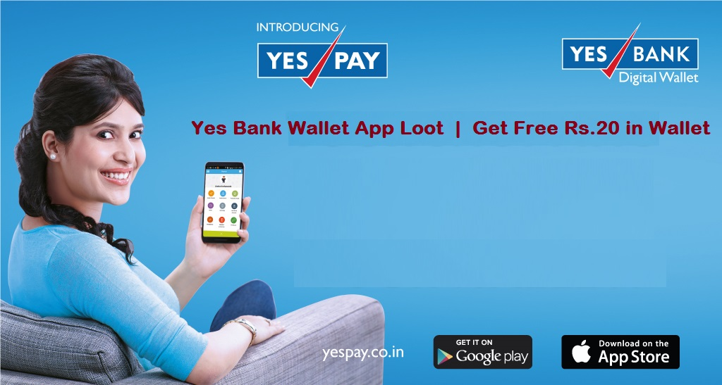 YES Pay Wallet App Loot   Free Rs  20 Credit in Wallet [All Bank