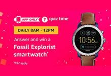 Amazon Quiz Time 07 Aug 2020 | Answer & Win Fossil Explorist Smartwatch