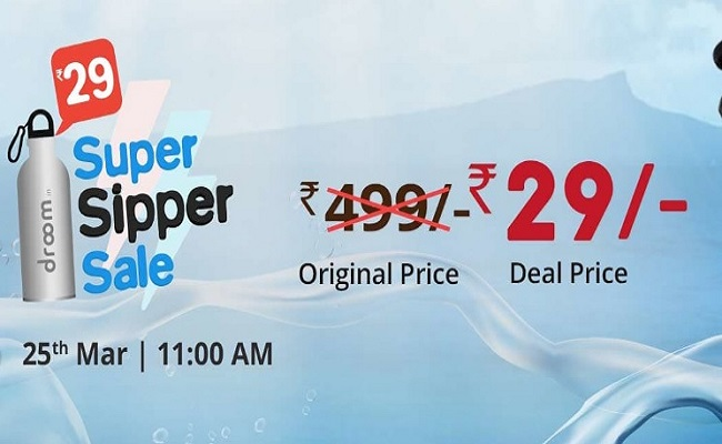 Droom Sipper Sale 25 March | Get Sipper for Rs 29 from Flash sale