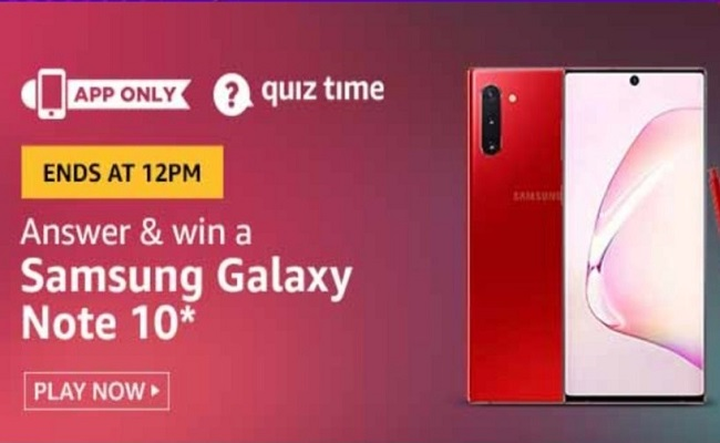 Amazon Quiz Time 02 Aug 2020   Answer & Win a Samsung Galaxy Note 10