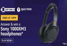 Amazon Quiz Time 25 Feb 2020   Answer & Win a Sony 1000XM3 Headphones
